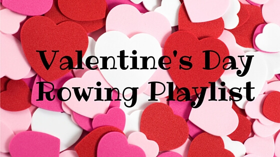 Grab some tunes for your Valentine's Day rowing workout. Sweat with your sweetie! ucanrow2.com