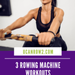 3 rowing machine workouts to get you back on track