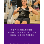 """Woman on a rowing machine, text says """"Top marathon row tips for our rowing experts"""